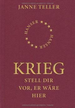 """Buchcover """"Krieg - Stell Dir vor, er wäre hier"""" von Janne Teller"""