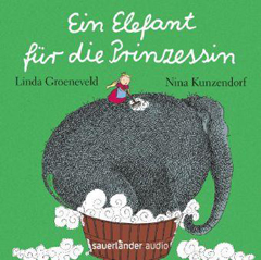 """Buchcover """"Ein Elefant für die Prinzessin"""" von Linda Groeneveld und Nina Kunzendorf"""
