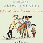 Abbildung Volker Ludwigs Grips Theater – Wir wollen Freunde sein