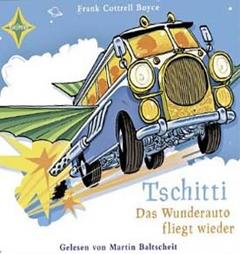 """CD-Cover """"Tschitti - Das Wunderauto fliegt wieder"""" von Frank Cottrell Boyce"""