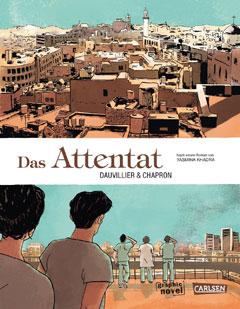 """Buchcover """"Das Attentat"""" von Loïc Dauvillier, Yasmina Khadra und Glen Chapron"""