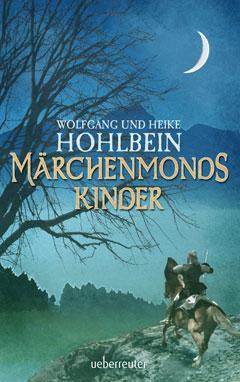 """Buchcover """"Märchenmonds Kinder"""" von Heike und Wolfgang Hohlbein"""