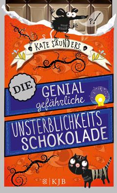 """Buchcover """"Die genial gefährliche Unsterblichkeitsschokolade"""" von Kate Saunders"""