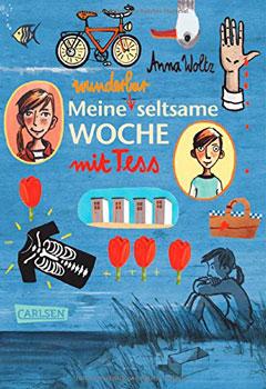 """Buchcover """"Meine wunderbar seltsame Woche mit Tess"""" von Anna Woltz"""
