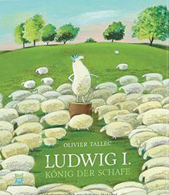 """Buchcover """"Ludwig I. - König der Schafe"""" von Olivier Tallec"""