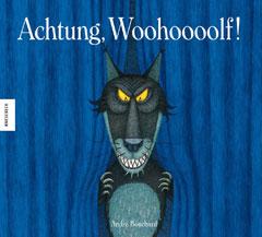 """Buchcover """"Achtung, Woohoooolf!"""" von André Bouchard"""