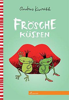 """Buchcover """"Frösche küssen von Andrus Kivirähk und Anne Pikkov"""