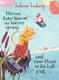"""Buchcover """"Warum Kater Konrad ins Wasser sprang und eine Maus in die Luft ging"""" von Sabine Ludwig"""