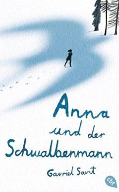"""Buchcover """"Anna und der Schwalbenmann"""" von Gavriel Savit"""