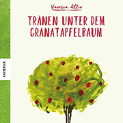 Abbildung Tränen unter dem Granatapfelbaum