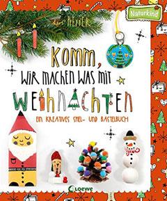 """Buchcover """"Komm, wir machen was mit Weihnachten - ein kreatives Spiel- und Bastelbuch"""""""