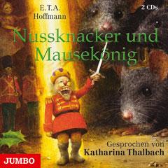 """CD-Cover """"Nussknacker und Mausekönig"""" gelesen von Katharina Thalbach"""