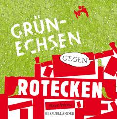 """Buchcover """"Grünechsen gegen Rotecken"""" von Steve Antony"""