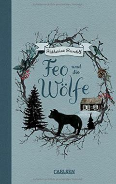"""Buchcover """"Feo und die Wölfe"""" von Katherine Rundell"""