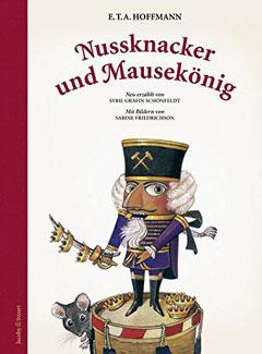 """Buchcover """"Nussknacker und Mausekönig"""" von E.T.A Hoffmann neu erzählt von Sybil Gräfin Schönfeldt"""