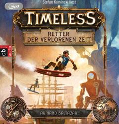 """Hörbuchcover """"Timeless- Retter der verlorenen Zeit"""" von Armand Baltazar"""