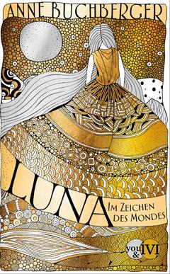 """Buchcover """"Luna - Im Zeichen des Mondes"""" von Anne Buchberger"""
