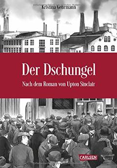 """Buchcover """"Der Dschungel"""" von Upton Sinclair und Kristina Gehrmann"""