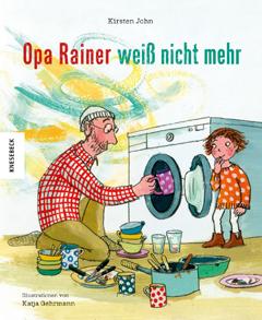"""Buchcover """"Opa Rainer weiß nicht mehr"""" von Kirsten John"""