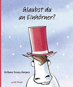 "Buchcover ""Glaubst du an Einhörner?"" von Bethanie Deeney Murguia."