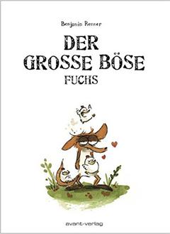 """Buchcover """"Der große böse Fuchs"""" von Benjamin Renner"""