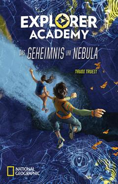 """Buchcover """"Explorer Academy - Das Geheimnis um Nebula"""" von Trudi Trueit"""
