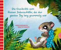 """Buchcover """"Die Geschichte vom kleinen Siebenschläfer, der den ganzen Tag lang grummelig war"""" von Sabine Bohlmann"""