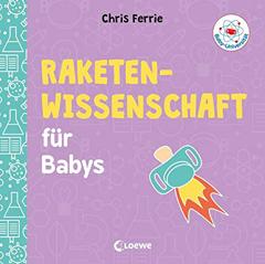 """Buchcover """"Raketenwissenschaft für Babys"""" von Chris Ferrie"""