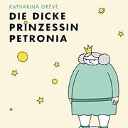 Abbildung Die dicke Prinzessin Petronia
