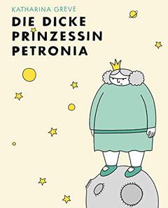 """Buchcover """"Die dicke Prinzessin Petronia"""" von Katharina Greve"""
