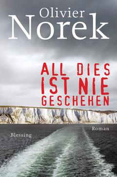 """Buchcover """"All dies ist nie geschehen"""" von Olivier Norek"""