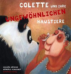 """Buchcover """"Colette und ihre ungewöhnlichen Haustiere"""" von Chiara Arsego"""