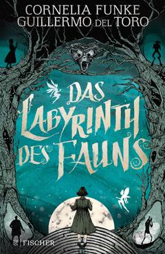 """Buchcover """"Das Labyrinth des Fauns"""" von Cornelia Funke und Guillermo del Toro"""