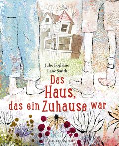 """Buchcover """"Das Haus, das ein Zuhause war""""von Julie Fogliano"""