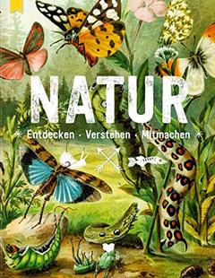 """Buchcover """"Natur - entdecken, verstehen, mitmachen"""""""