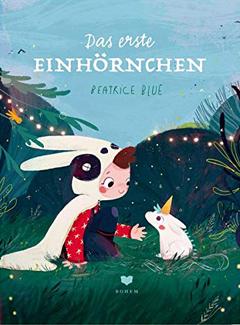 """Buchcover """"Das erste Einhörnchen"""" von Beatrice Blue"""