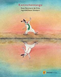 """Buchcover """"Kaninchentango"""" von Daan Remmerts de Vries & Ingrid und Dieter Schubert"""