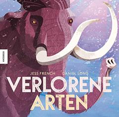 """Buchcover """"Verlorene Arten"""" von Jess French und Daniel Long"""