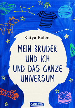 """Buchcover """"Mein Bruder und ich und das ganze Universum"""" von Katya Balen"""