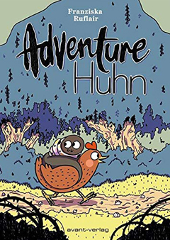 "Buchcover ""Adventure Huhn"" von Franziska Ruflair"