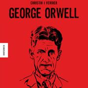 Abbildung George Orwell – Die Comic Biografie