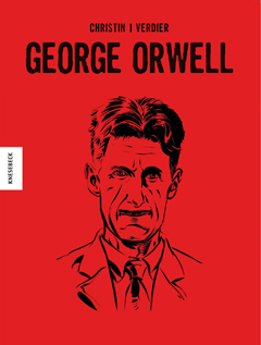 """Buchcover """"George Orwell"""" von Pierre Christin und Sébstien Verdier"""