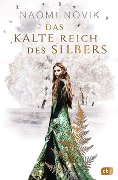 """Buchcover """"Das kalte Reich des Silbers"""" von Naomi Novik"""