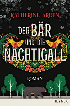 """Buchcover """"Der Bär und die Nachtigall"""" von Katherine Arden"""