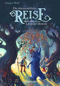 """Buchcover """"Die abenteuerliche Reise des Leopold Morsch"""" von Gregor Wolf"""