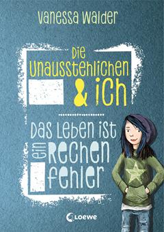 """Buchcover """"Die Unausstehlichen & ich - Das Leben ist ein Rechenfehler"""" von Vanessa Walder"""