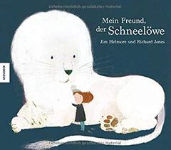 """Buchcover """"Mein Freund, der Schneelöwe"""" von Jim Helmore"""