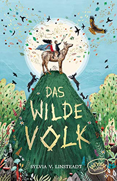 """Buchcover """"Das wilde Volk"""" von Sylvia von Linsteadt"""