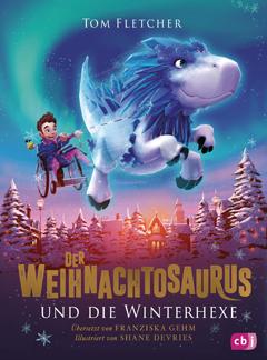 """Buchcover """"Der Weihnachtosaurus und die Winterhexe"""" von Tom Fletcher"""