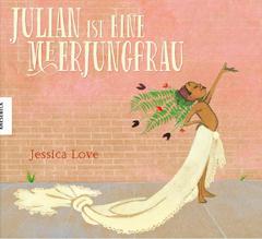 """Buchcover """"Julian ist eine Meerjungfrau"""" von Jessica Love"""